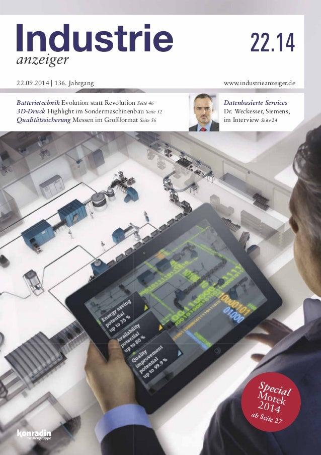 22.09.2014 | 136. Jahrgang www.industrieanzeiger.de 22.14 Batterietechnik Evolution statt Revolution Seite 46 3D-Druck Hig...