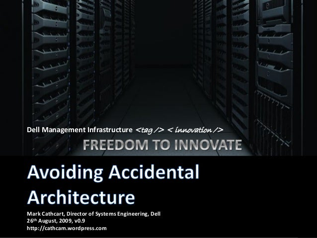 Dell Management Infrastructure <tag /> < innovation /> Mark Cathcart, Director of Systems Engineering, Dell 26th August, 2...