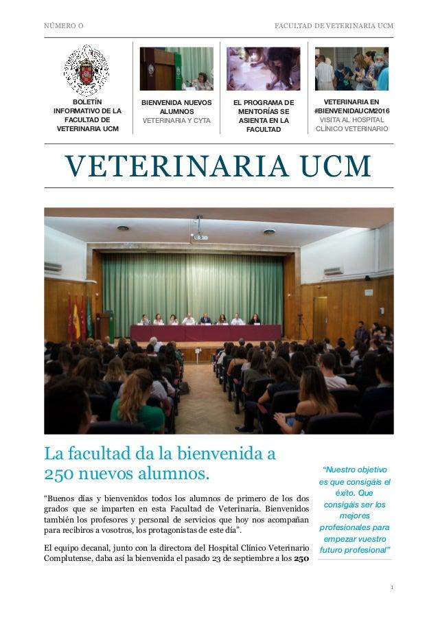 """NÚMERO O FACULTAD DE VETERINARIA UCM La facultad da la bienvenida a 250 nuevos alumnos. """"Buenos días y bienvenidos todos l..."""