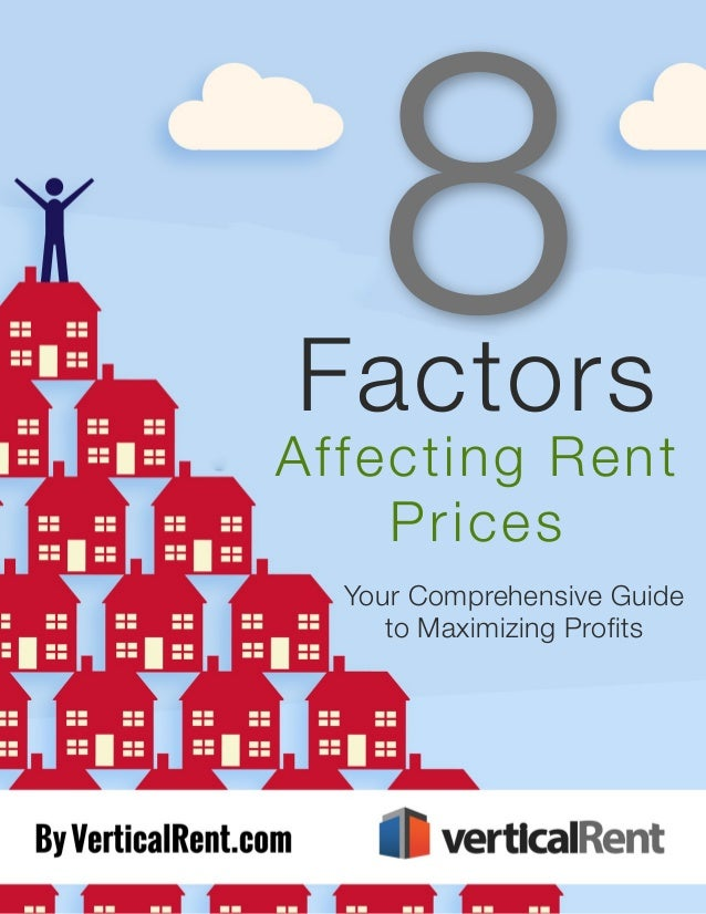 8 Factors Affecting Rent Prices I Factors Affecting Rent Prices Your Comprehensive Guide to Maximizing Profits
