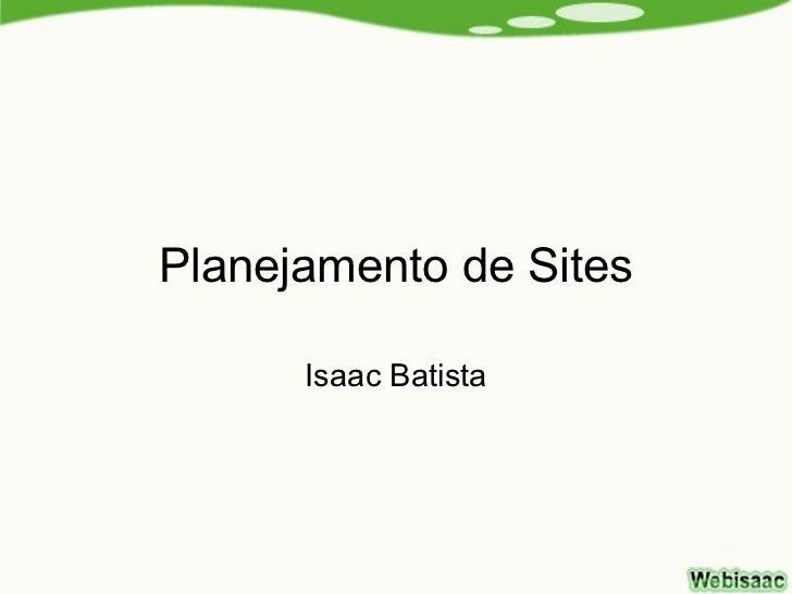 Planejamento de Sites      Isaac Batista