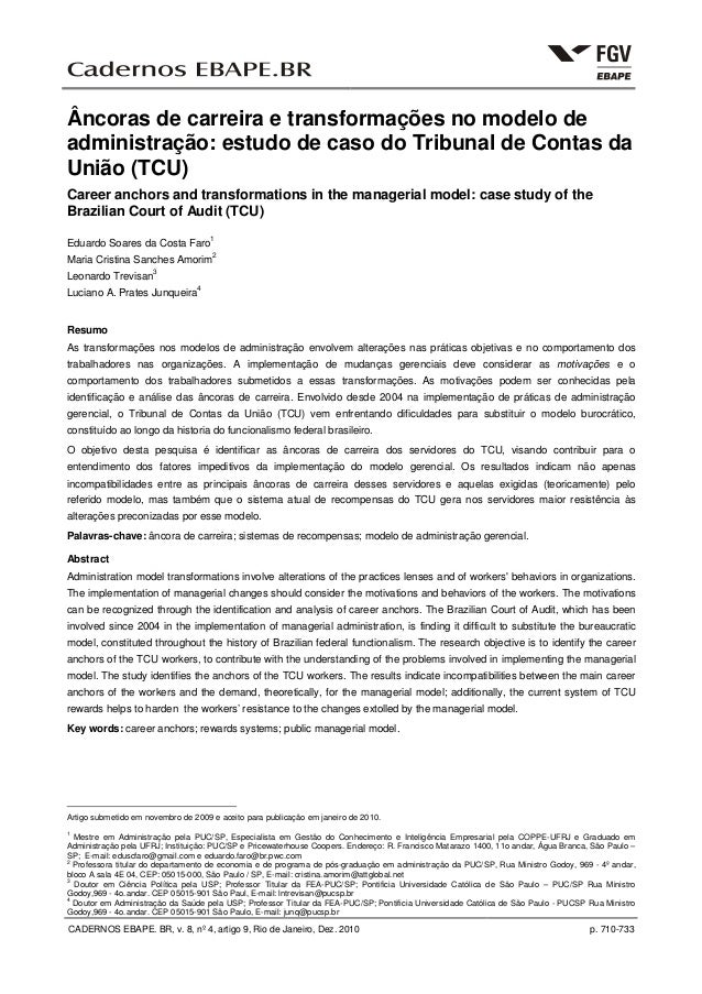 CADERNOS EBAPE. BR, v. 8, nº 4, artigo 9, Rio de Janeiro, Dez. 2010 p. 710-733 Âncoras de carreira e transformações no mod...