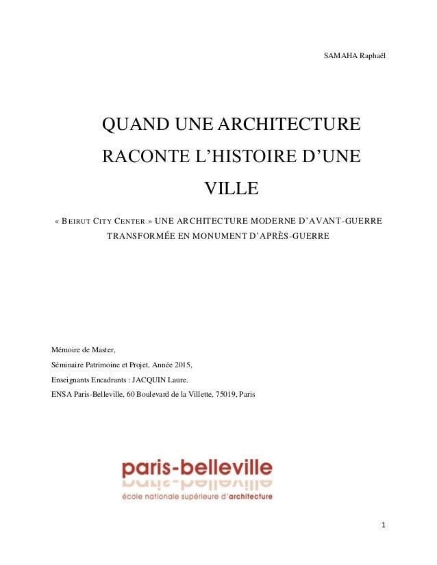 1 SAMAHA Raphaël QUAND UNE ARCHITECTURE RACONTE L'HISTOIRE D'UNE VILLE « BEIRUT CITY CENTER » UNE ARCHITECTURE MODERNE D'A...