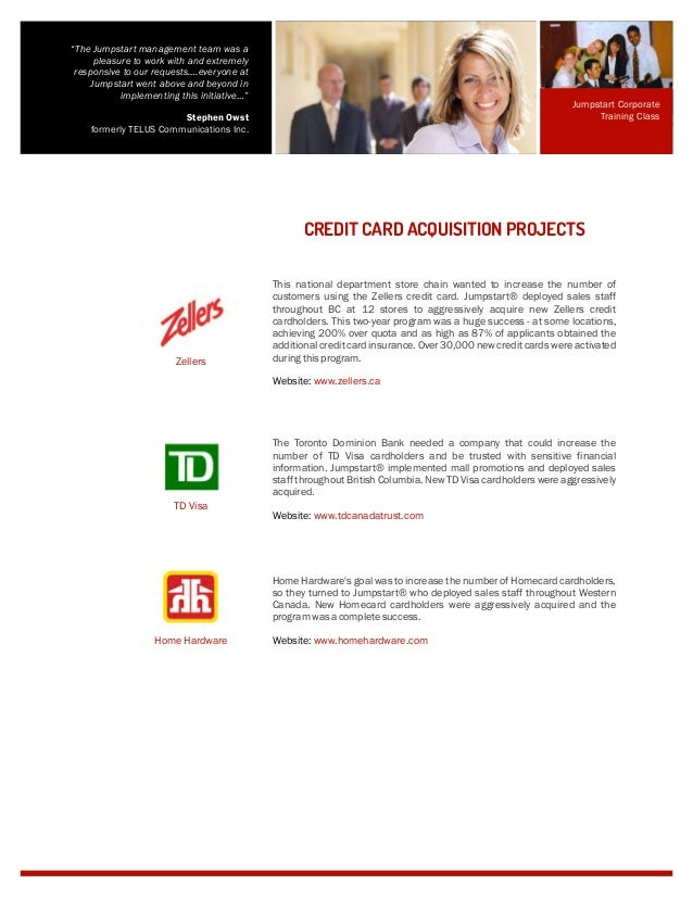 This national department store chain wanted to increase the number of customers using the Zellers credit card. Jumpstart® ...