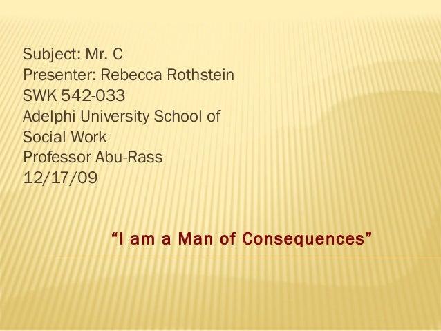 Subject: Mr. C Presenter: Rebecca Rothstein SWK 542-033 Adelphi University School of Social Work Professor Abu-Rass 12/17/...