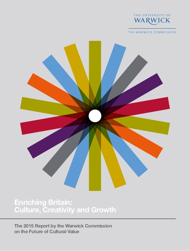 Enriching Britain: Culture, Creativity and Growth 1 Enriching Britain: Culture, Creativity and Growth The 2015 Report by t...