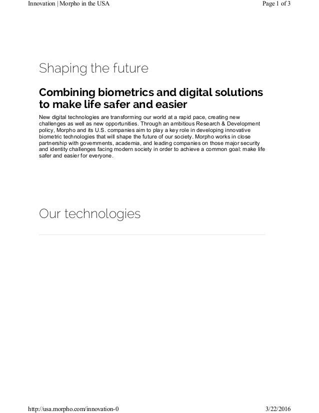 Shaping the future Combining biometrics and digital solutions to make life safer and easier New digital technologies are t...