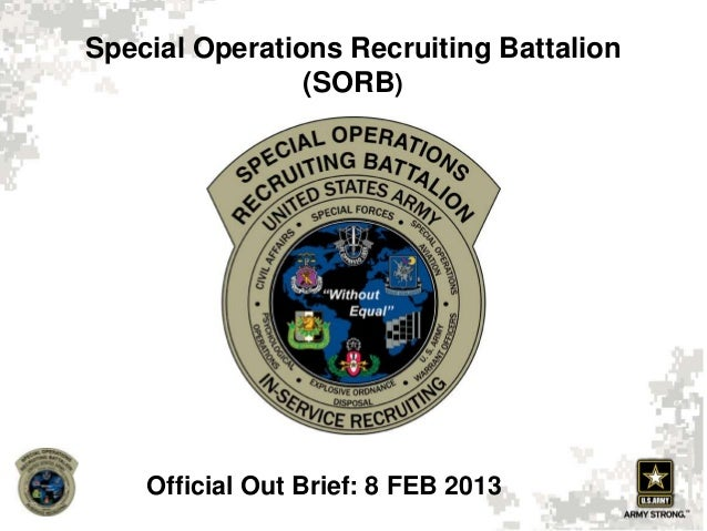 Special Operations Recruiting Battalion (SORB) Official Out Brief: 8 FEB 2013