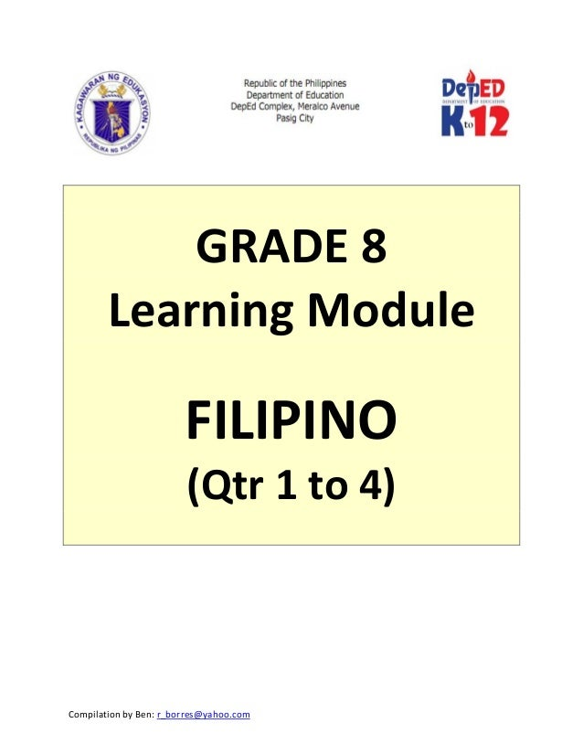 Compilation by Ben: r_borres@yahoo.com               GRADE 8  Learning Module    FILIPINO  (Qtr 1 to 4)