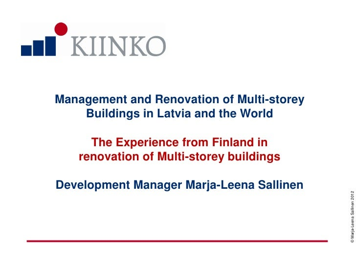 Management and Renovation of Multi-storey    Buildings in Latvia and the World     The Experience from Finland in   renova...