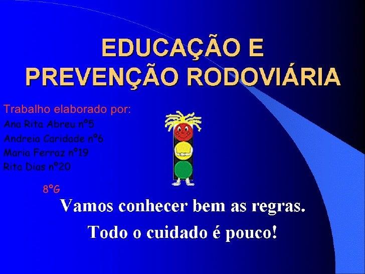 Trabalho elaborado por: Ana Rita Abreu nº5 Andreia Caridade nº6 Maria Ferraz nº19 Rita Dias nº20 8ºG