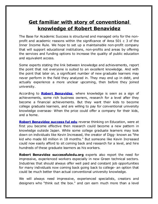 Get familiar with story of conventionalknowledge of Robert BenavidezThe Base for Academic Success is structured and manage...