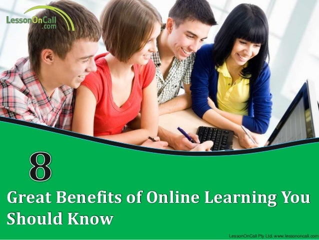 10 Reasons to Hire an Online Tutor LessonOnCall Great Benefits of Online Learning You Should Know LessonOnCall Pty Ltd. ww...