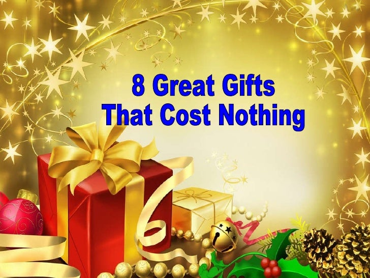 8 Great Gifts That Cost Nothing