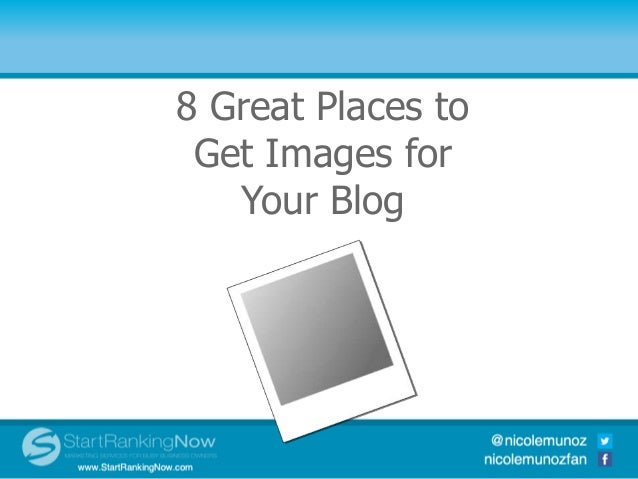 8 Great Places toGet Images forYour Blog