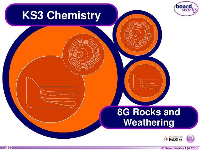 © Boardworks Ltd 20041 of 20 © Boardworks Ltd 20051 of 30 KS3 Chemistry 8G Rocks and Weathering