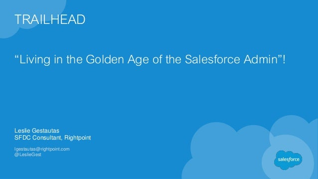 Trailhead: Living in the Golden Age of the Salesforce Admin