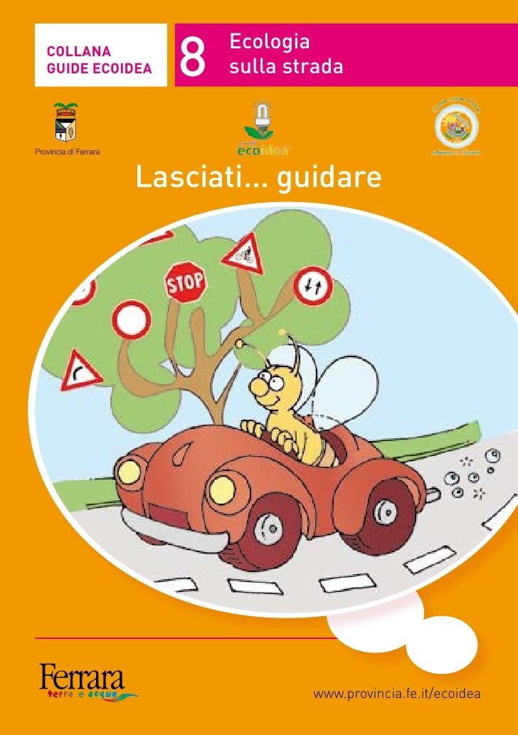 COLLANA    GUIDE ECOIDEA          8   Ecologia                               sulla strada   Provincia di Ferrara          ...