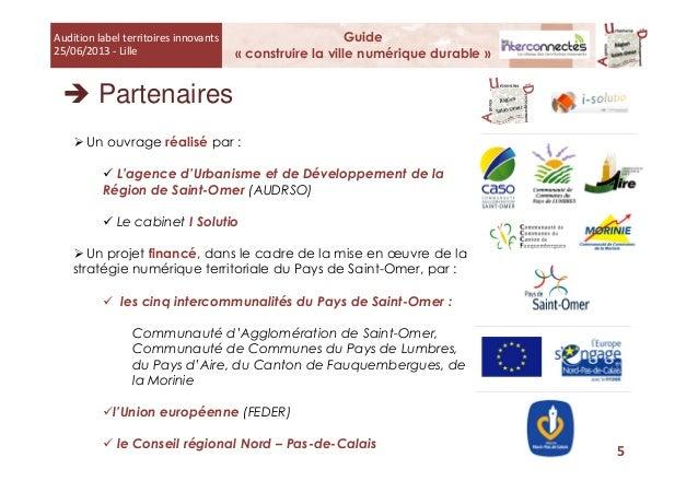 Partenaires Un ouvrage réalisé par : L'agence d'Urbanisme et de Développement de la Région de Saint-Omer (AUDRSO) Le cabin...