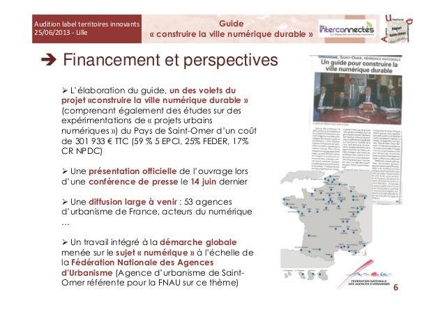 Financement et perspectives L'élaboration du guide, un des volets du projet «construire la ville numérique durable » (comp...
