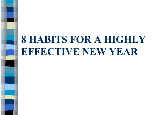 8 HABITS FOR A HIGHLYEFFECTIVE NEW YEAR