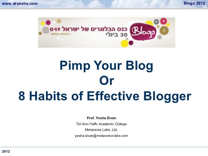 www.dryesha.com                                     Blogo 2012              Pimp Your Blog                     Or       8 ...