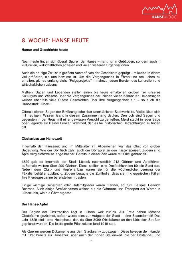 1 8. WOCHE: HANSE HEUTE Hanse und Geschichte heute Noch heute finden sich überall Spuren der Hanse – nicht nur in Gebäuden...