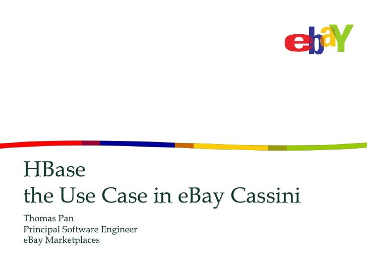 Hbasecon 2012 Hbase The Use Case In Ebay Cassini