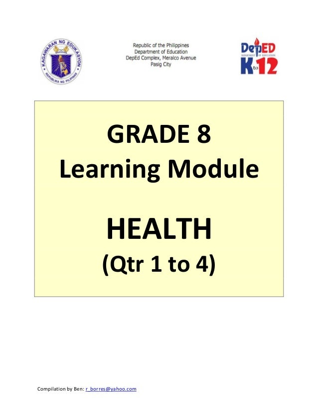Compilation by Ben: r_borres@yahoo.com               GRADE 8  Learning Module    HEALTH  (Qtr 1 to 4)