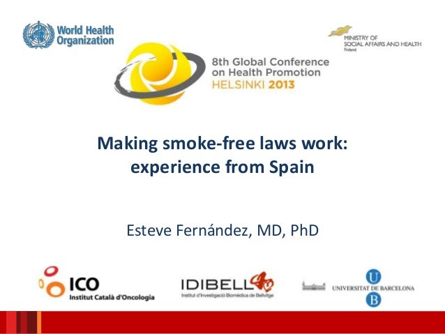 Making smoke-free laws work:experience from SpainEsteve Fernández, MD, PhD