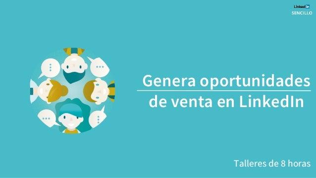 Genera oportunidades de venta en LinkedIn Talleres de 8 horas