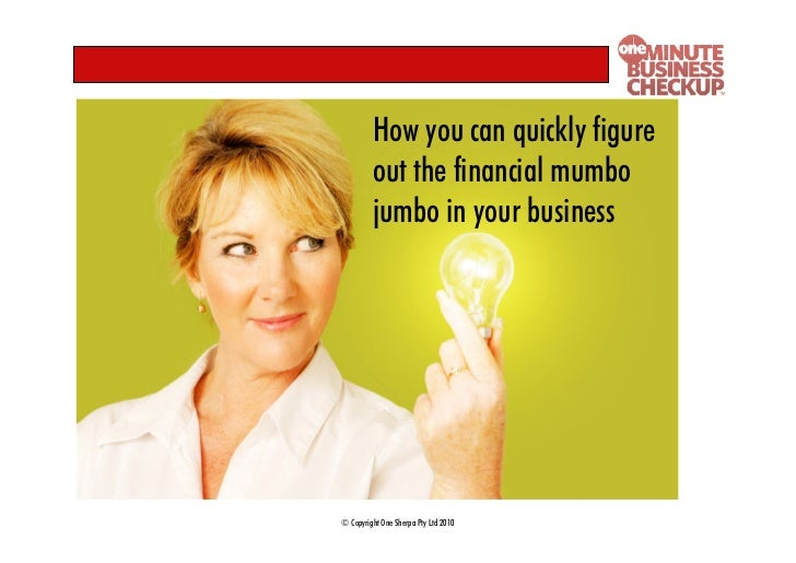 How you can quickly figure out the financial mumbo jumbo in your business