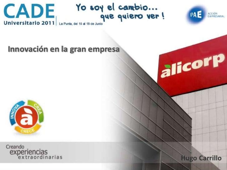 Innovación en la gran empresa                                Hugo Carrillo