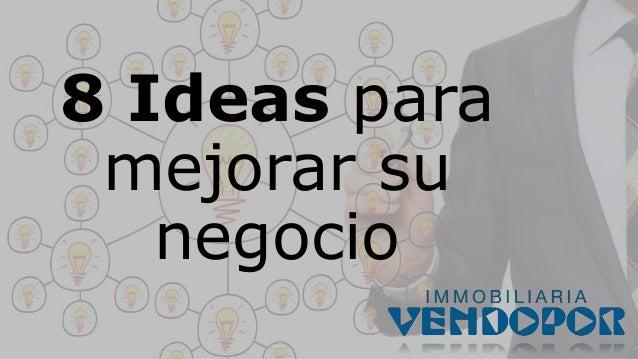 8 Ideas para mejorar su negocio