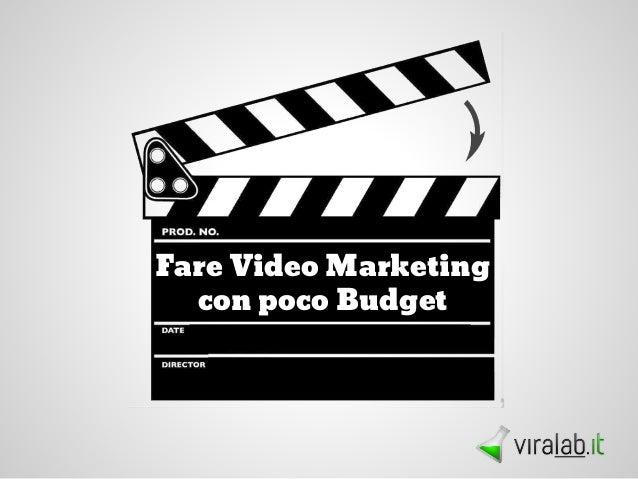 Fare Video Marketing con poco Budget