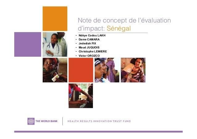 Note de concept de l'évaluation d'impact: Sénégal • Ndèye Codou LAKH • Dame CAMARA • Jedediah FIX • Maud JUQUOIS • Ch...