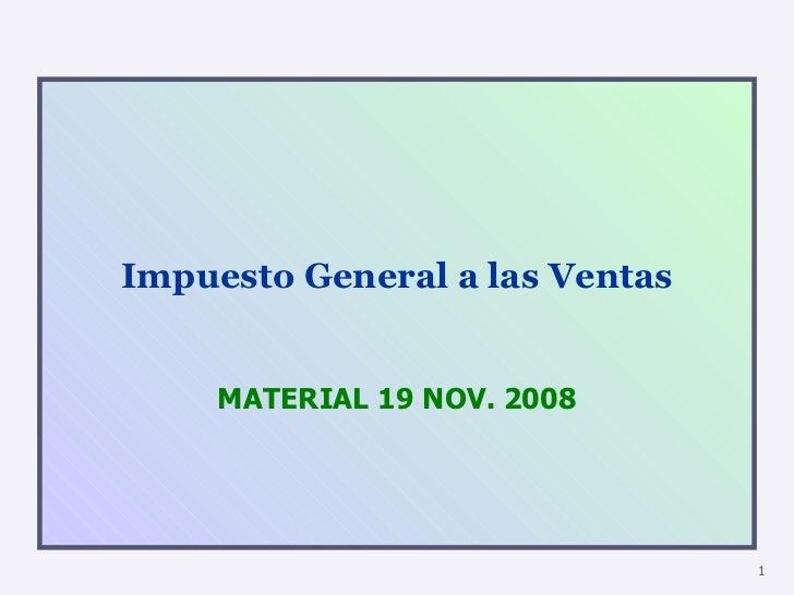 Impuesto General a las Ventas MATERIAL 19 NOV. 2008