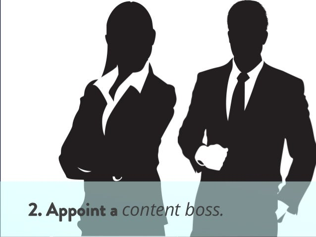 2. Appoint a content boss.