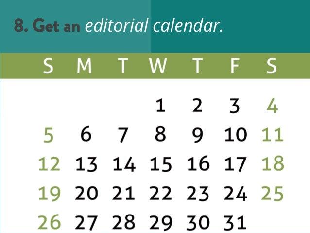 8. Get an editorial calendar.