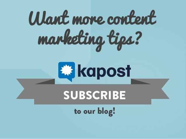 Want more content marketing tips? SUBSCRIBE to our blog!