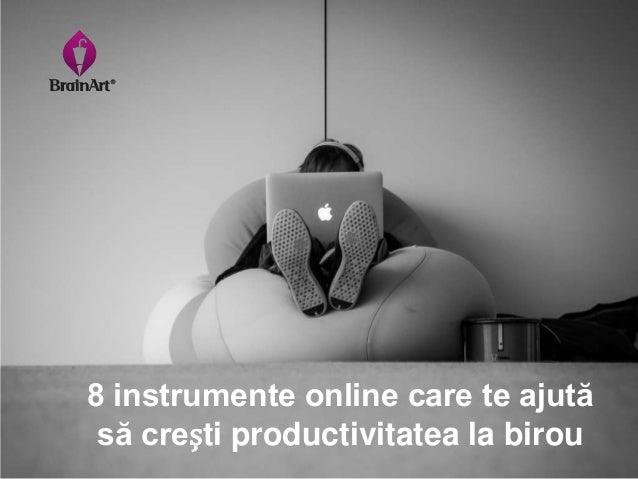 8 instrumente online care te ajută să crești productivitatea la birou