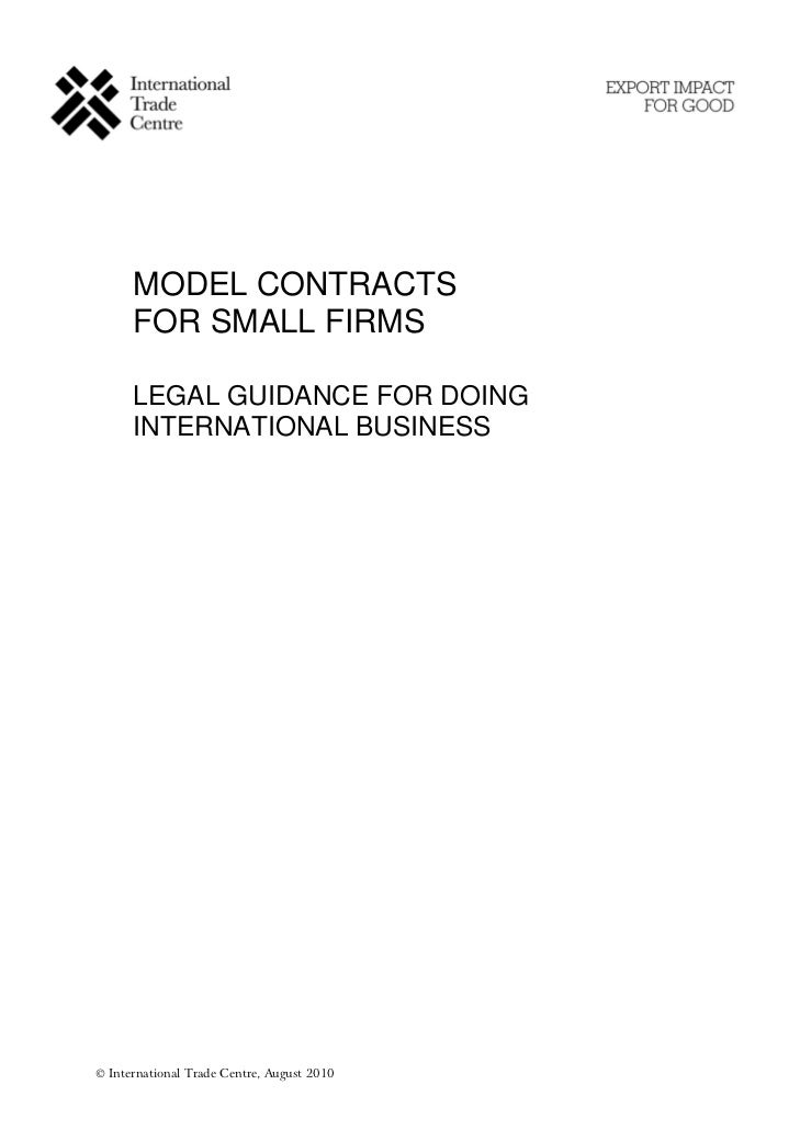 MODEL CONTRACTS      FOR SMALL FIRMS      LEGAL GUIDANCE FOR DOING      INTERNATIONAL BUSINESS© International Trade Centre...