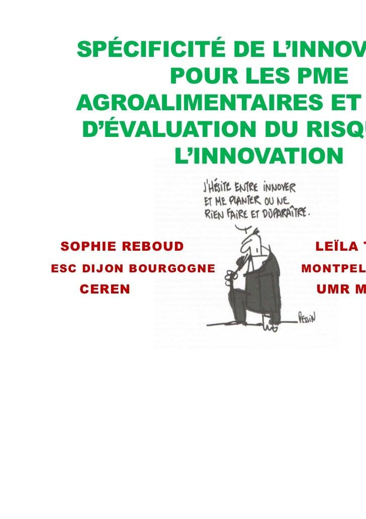 SPÉCIFICITÉ DE L'INNOVATION         POUR LES PME  AGROALIMENTAIRES ET OUTIL  D'ÉVALUATION DU RISQUE DE         L'INNOVATIO...