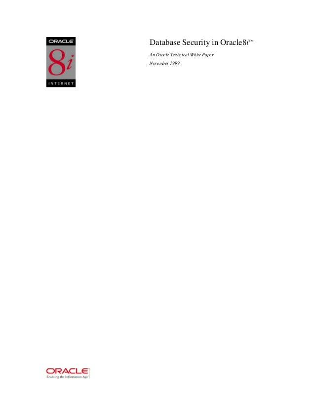 Database Security in Oracle8i™  An Oracle Technical White Paper  November 1999