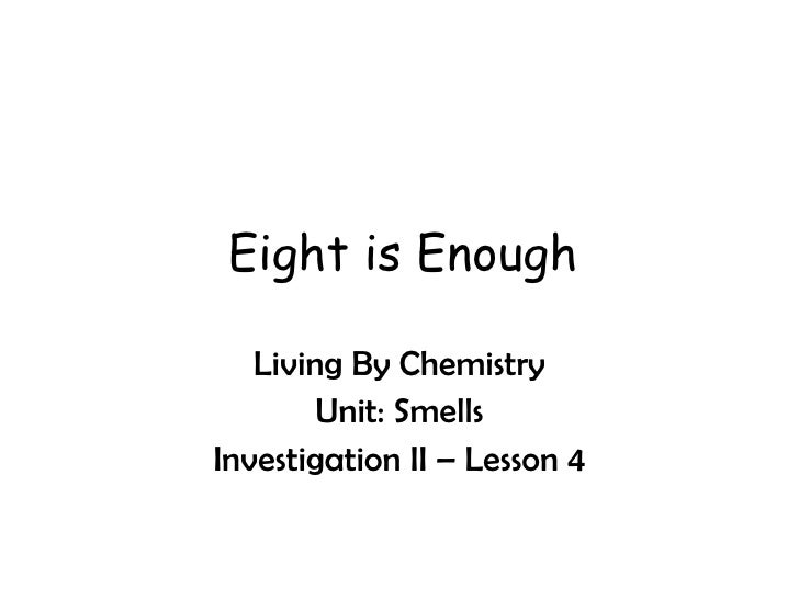 Eight is Enough Living By Chemistry Unit: Smells Investigation II – Lesson 4