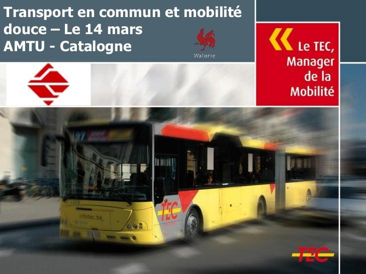 Transport en commun et mobilitédouce – Le 14 marsAMTU - Catalogne