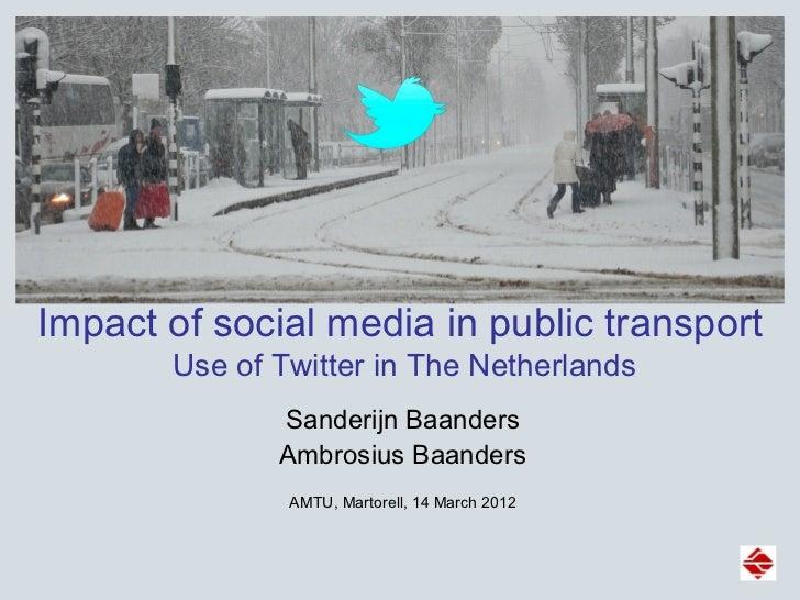 Impact of social media in public transport       Use of Twitter in The Netherlands              Sanderijn Baanders        ...