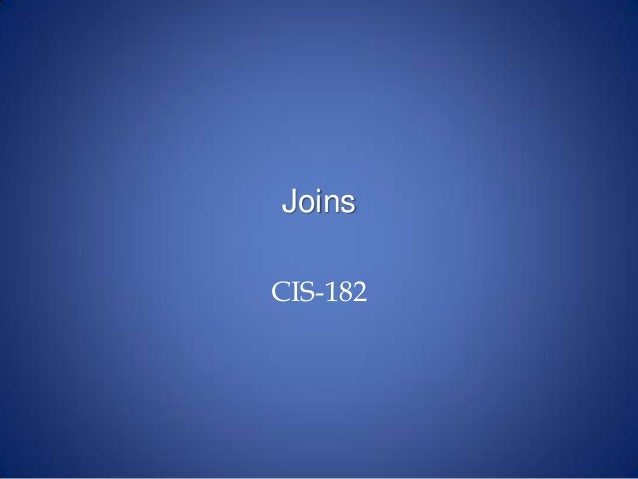 Joins CIS-182