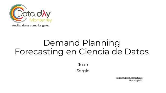 Demand Planning Forecasting en Ciencia de Datos Juan Sergio