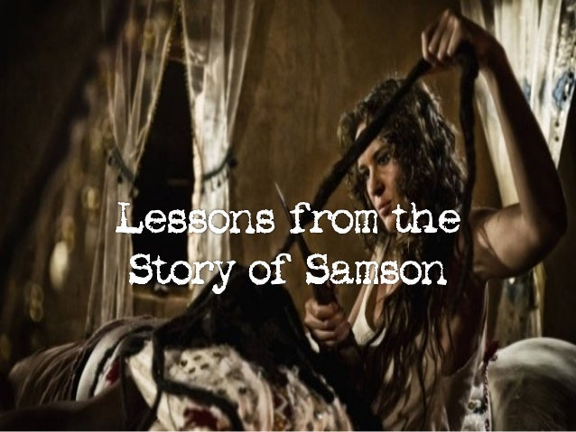 """8 Jun 2014: """"Lessons from the Story of Samson"""""""
